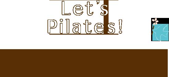 What's Pilates? ピラティスとは?